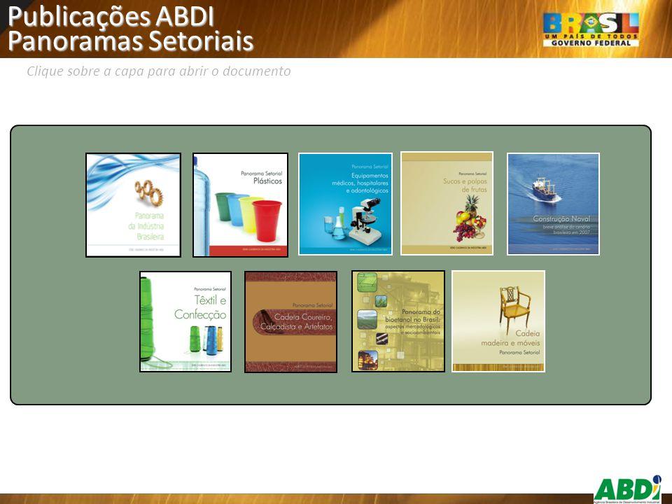 Publicações ABDI Panoramas Setoriais Clique sobre a capa para abrir o documento