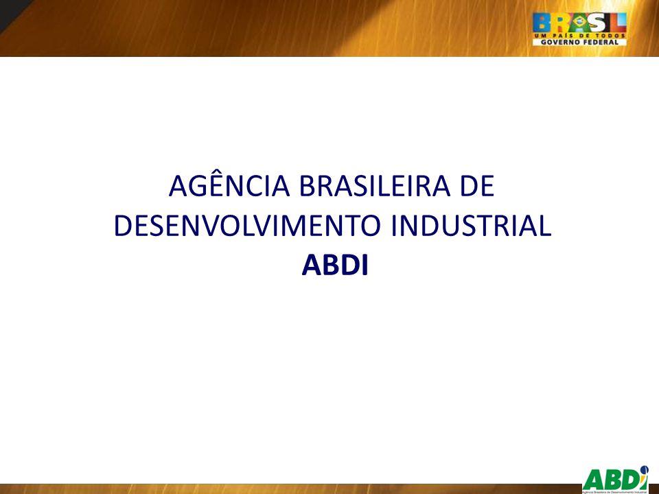 AGÊNCIA BRASILEIRA DE DESENVOLVIMENTO INDUSTRIAL ABDI