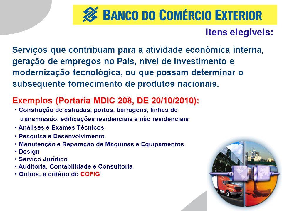 6 Serviços que contribuam para a atividade econômica interna, geração de empregos no País, nível de investimento e modernização tecnológica, ou que po