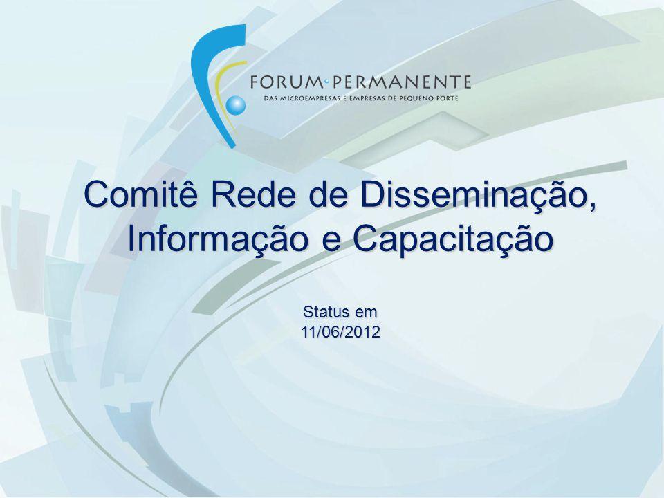 Comitê Rede de Disseminação, Informação e Capacitação Status em 11/06/2012