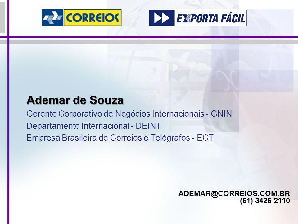 ADEMAR@CORREIOS.COM.BR (61) 3426 2110 Ademar de Souza Gerente Corporativo de Negócios Internacionais - GNIN Departamento Internacional - DEINT Empresa