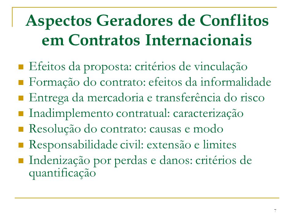 Aspectos Geradores de Conflitos em Contratos Internacionais Efeitos da proposta: critérios de vinculação Formação do contrato: efeitos da informalidad