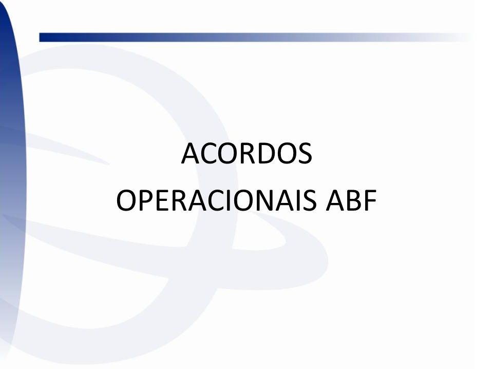 ACORDOS OPERACIONAIS ABF