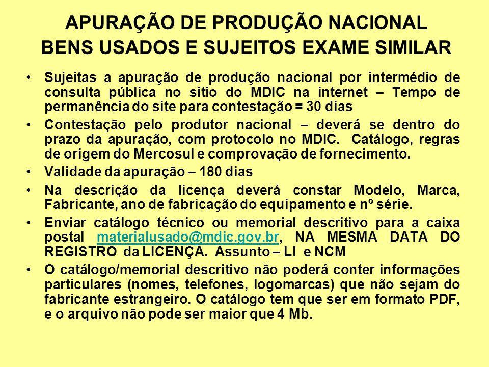 Sujeitas a apuração de produção nacional por intermédio de consulta pública no sitio do MDIC na internet – Tempo de permanência do site para contestaç