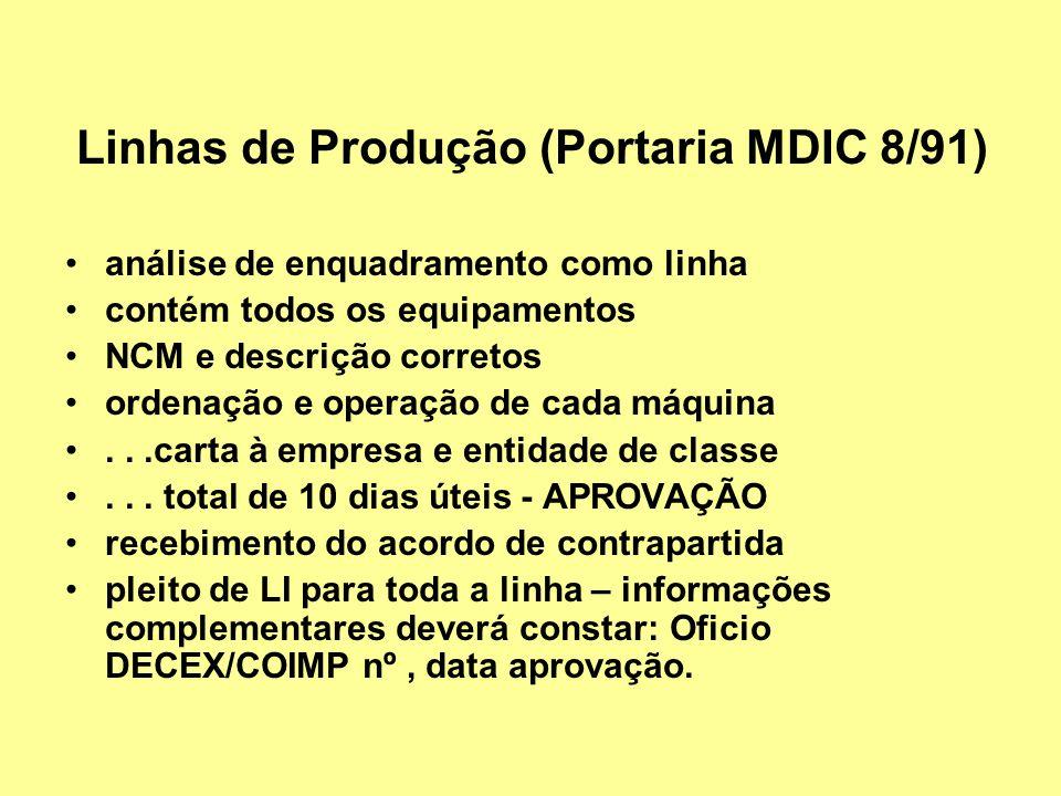 Linhas de Produção (Portaria MDIC 8/91) análise de enquadramento como linha contém todos os equipamentos NCM e descrição corretos ordenação e operação