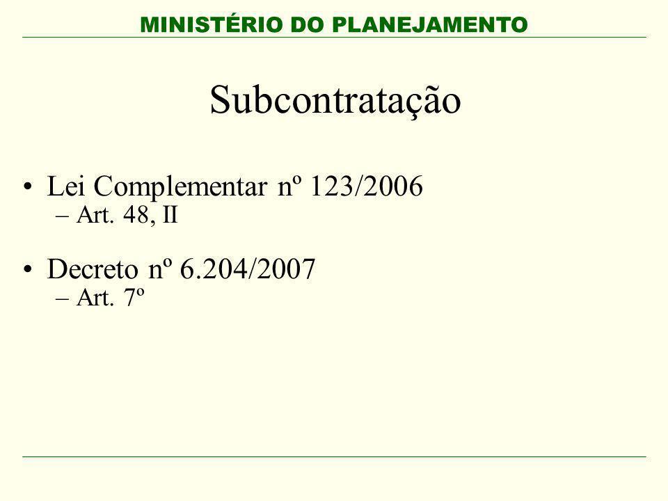 Subcontratação Lei Complementar nº 123/2006 –Art. 48, II Decreto nº 6.204/2007 –Art. 7º