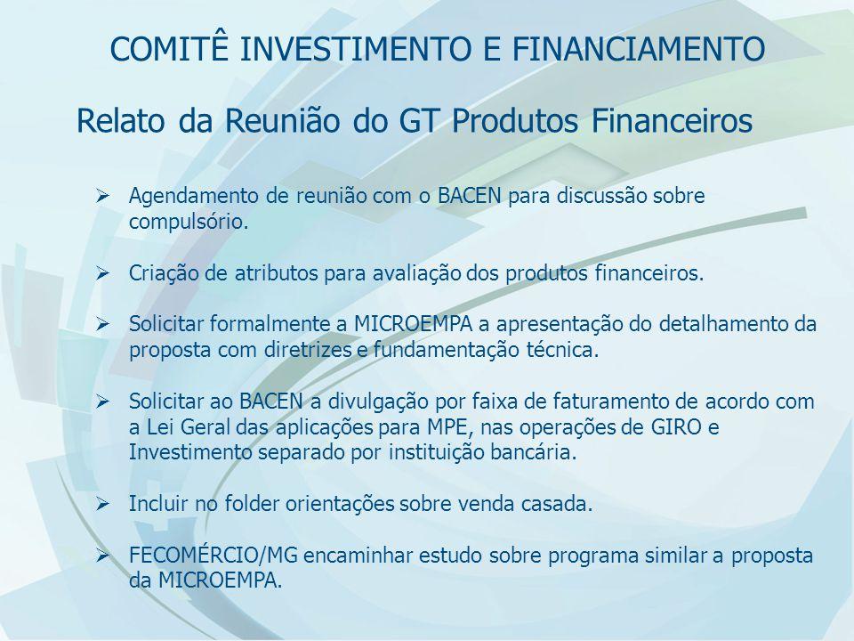 Relato da Reunião do GT Produtos Financeiros  Agendamento de reunião com o BACEN para discussão sobre compulsório.