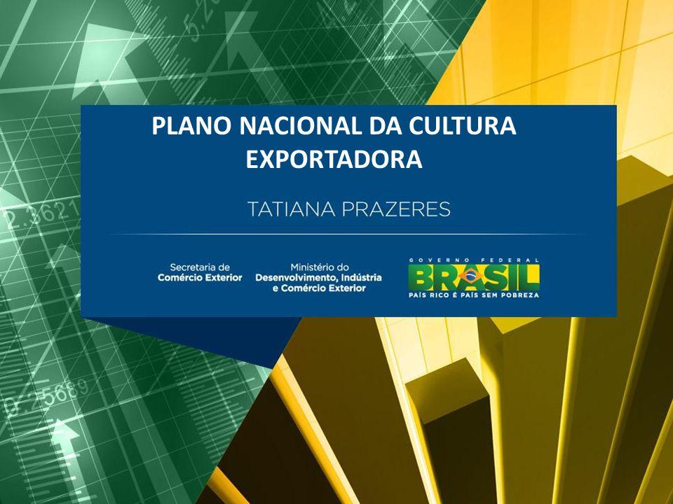 PLANO NACIONAL DA CULTURA EXPORTADORA