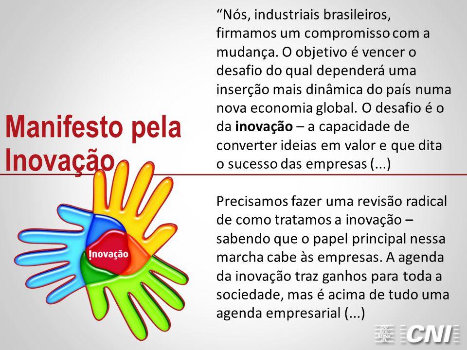 """Manifesto pela Inovação """"Nós, industriais brasileiros, firmamos um compromisso com a mudança. O objetivo é vencer o desafio do qual dependerá uma inse"""