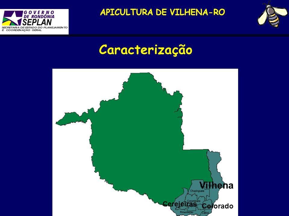 APICULTURA DE VILHENA-RO Caracterização Vilhena Colorado Cerejeiras