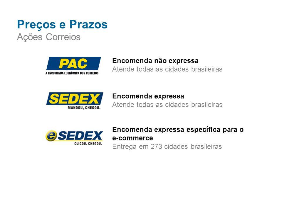 Encomenda não expressa Atende todas as cidades brasileiras Encomenda expressa Atende todas as cidades brasileiras Encomenda expressa específica para o