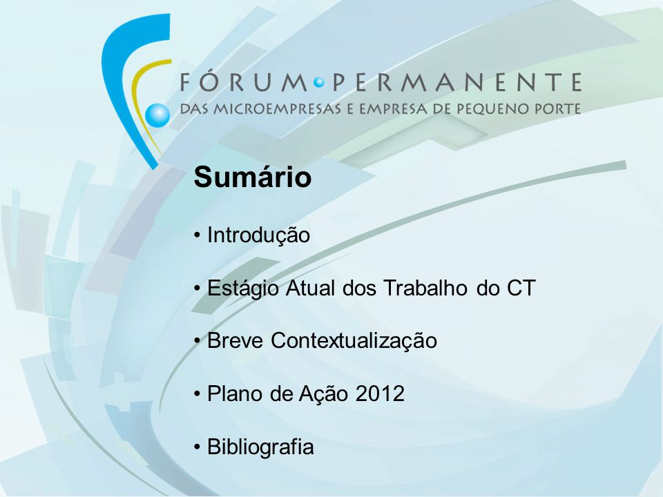 Sumário Introdução Estágio Atual dos Trabalho do CT Breve Contextualização Plano de Ação 2012 Bibliografia