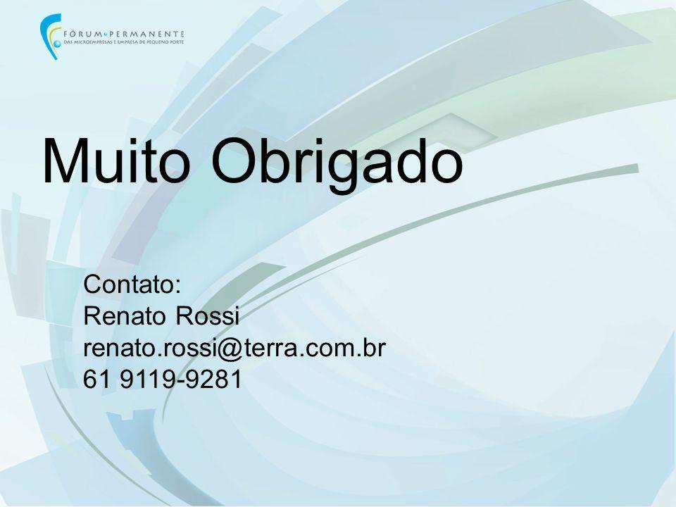 Contato: Renato Rossi renato.rossi@terra.com.br 61 9119-9281 Muito Obrigado