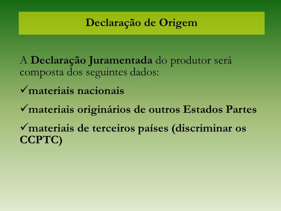 Declaração de Origem A Declaração Juramentada do produtor será composta dos seguintes dados: materiais nacionais materiais originários de outros Estad