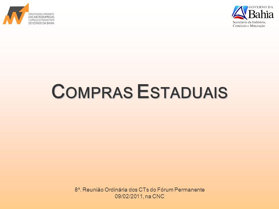 C OMPRAS E STADUAIS 8ª. Reunião Ordinária dos CTs do Fórum Permanente 09/02/2011, na CNC