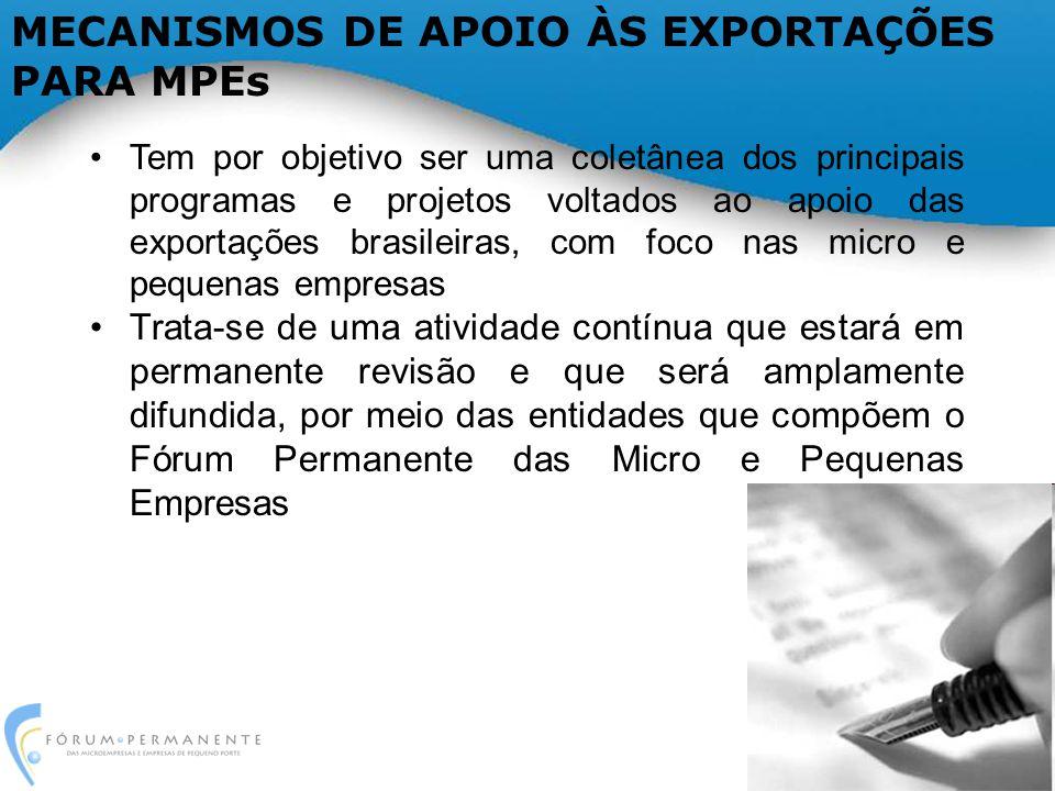 Tem por objetivo ser uma coletânea dos principais programas e projetos voltados ao apoio das exportações brasileiras, com foco nas micro e pequenas empresas Trata-se de uma atividade contínua que estará em permanente revisão e que será amplamente difundida, por meio das entidades que compõem o Fórum Permanente das Micro e Pequenas Empresas