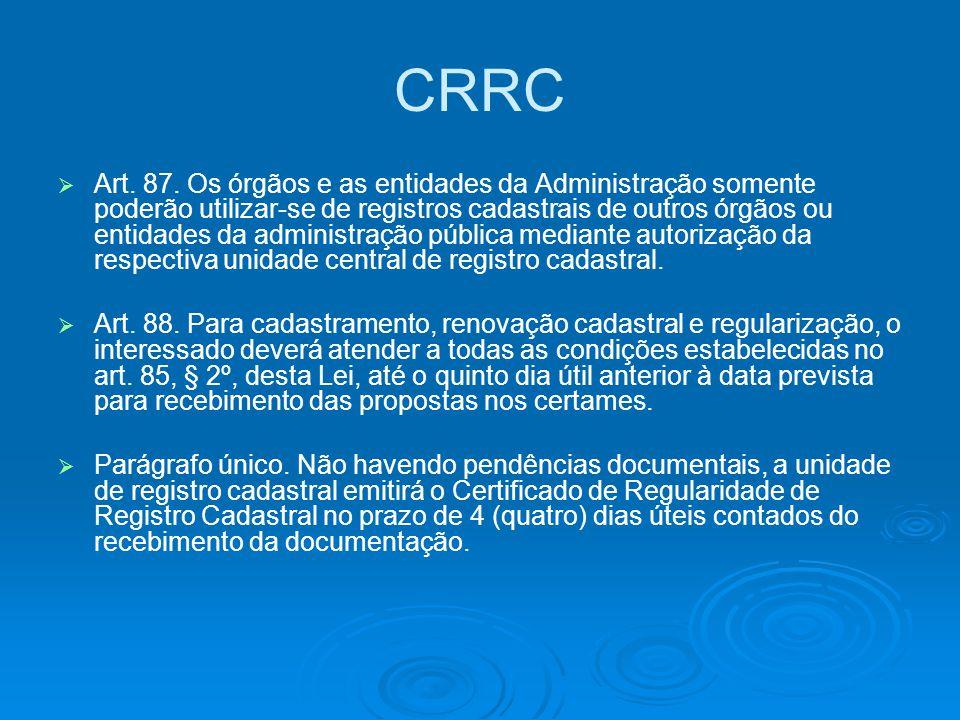 CRRC   Art. 87. Os órgãos e as entidades da Administração somente poderão utilizar-se de registros cadastrais de outros órgãos ou entidades da admin