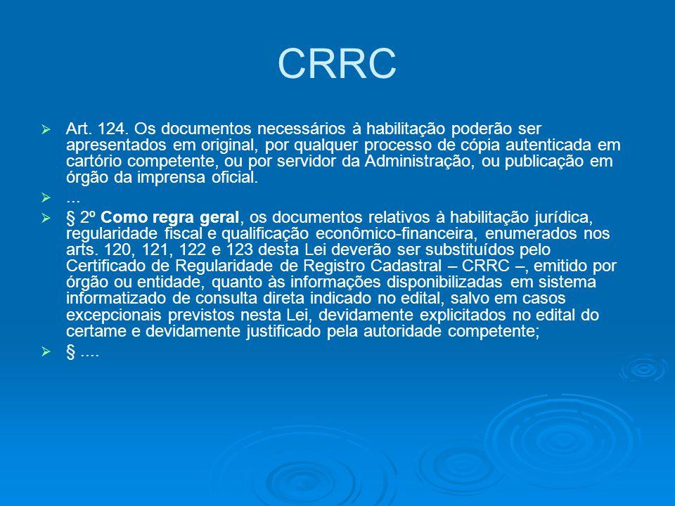 CRRC   Art. 124. Os documentos necessários à habilitação poderão ser apresentados em original, por qualquer processo de cópia autenticada em cartóri