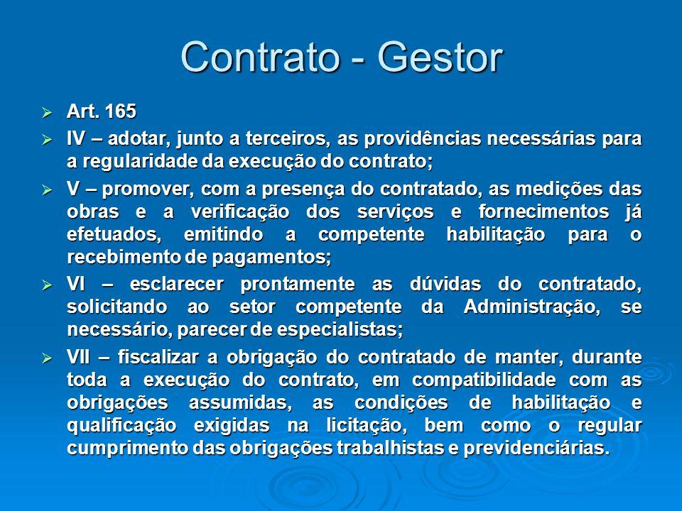 Contrato - Gestor  Art. 165  IV – adotar, junto a terceiros, as providências necessárias para a regularidade da execução do contrato;  V – promover