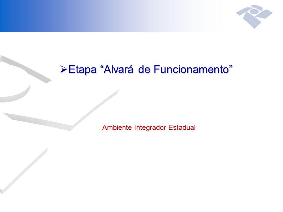 """ Etapa """"Alvará de Funcionamento"""" Ambiente Integrador Estadual Ambiente Integrador Estadual"""