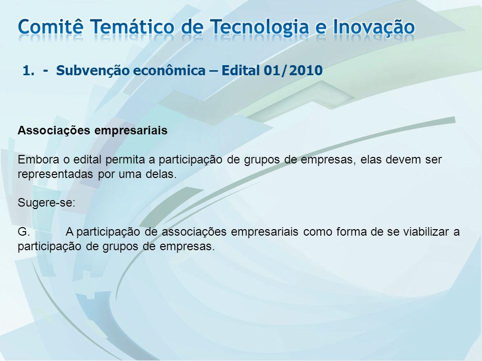 Associações empresariais Embora o edital permita a participação de grupos de empresas, elas devem ser representadas por uma delas.