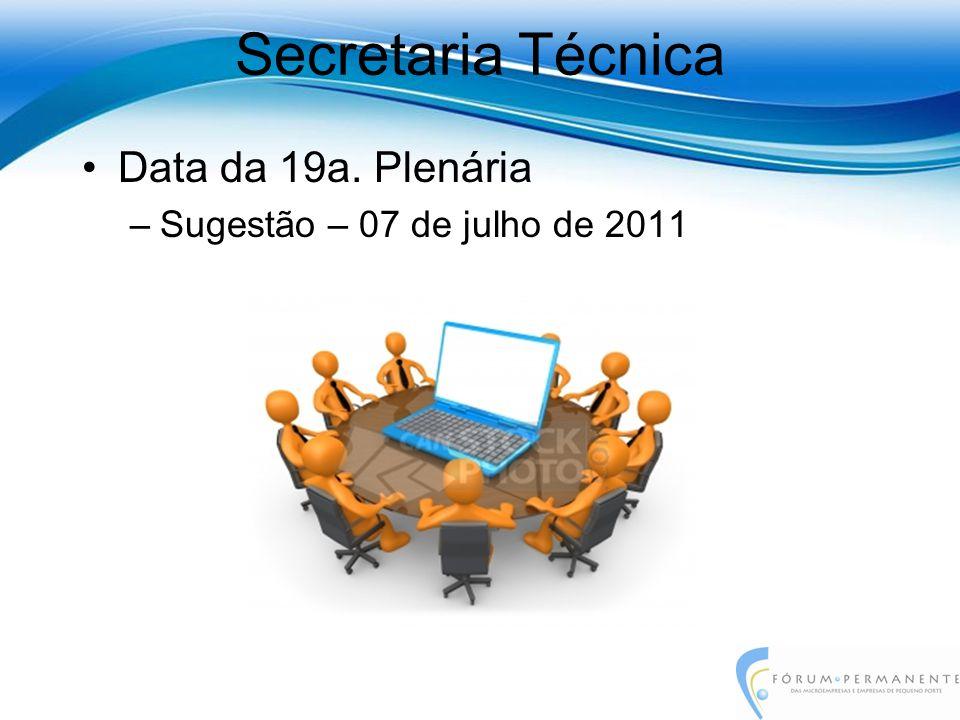 Data da 19a. Plenária –Sugestão – 07 de julho de 2011 Secretaria Técnica