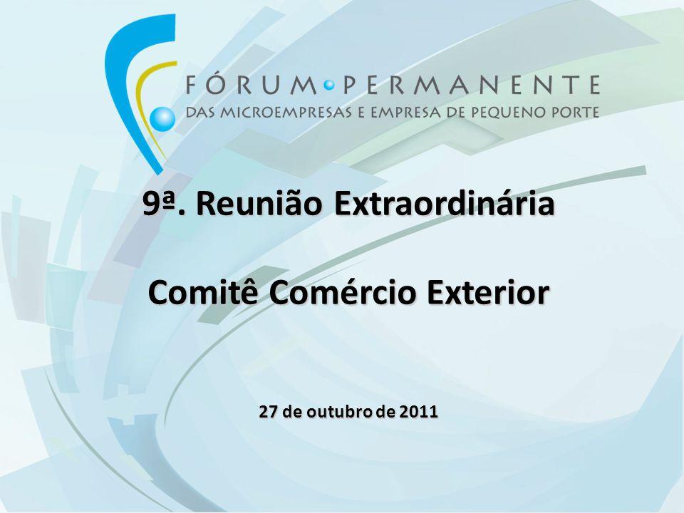 9ª. Reunião Extraordinária Comitê Comércio Exterior 27 de outubro de 2011