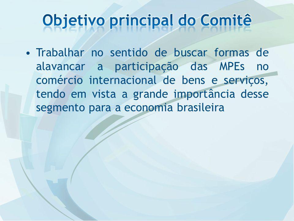 Trabalhar no sentido de buscar formas de alavancar a participação das MPEs no comércio internacional de bens e serviços, tendo em vista a grande importância desse segmento para a economia brasileira