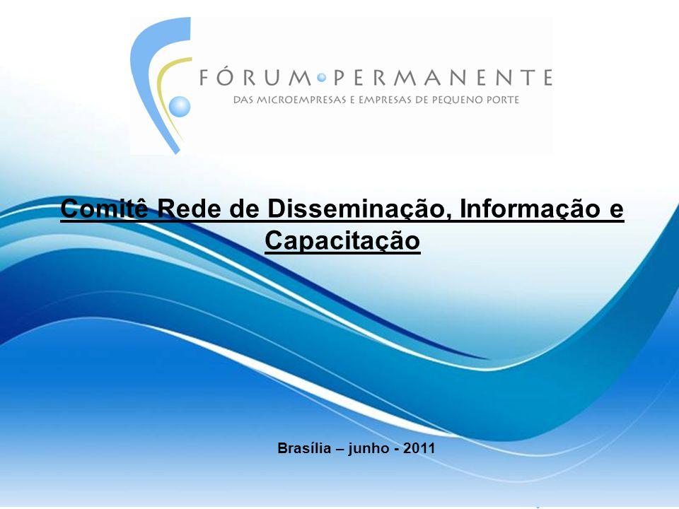 Brasília – junho - 2011 Comitê Rede de Disseminação, Informação e Capacitação