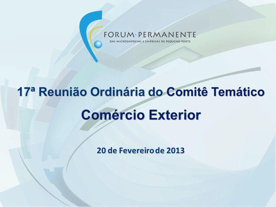 17ª Reunião Ordinária do Comitê Temático Comércio Exterior 20 de Fevereiro de 2013