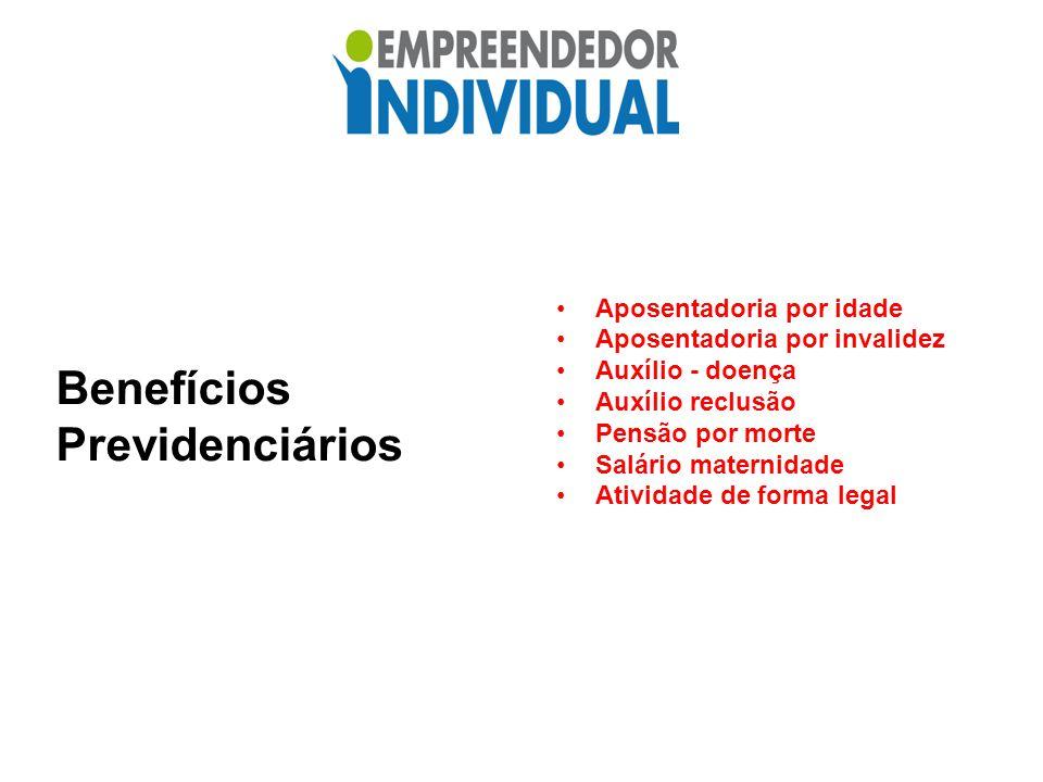 Benefícios Previdenciários Aposentadoria por idade Aposentadoria por invalidez Auxílio - doença Auxílio reclusão Pensão por morte Salário maternidade Atividade de forma legal