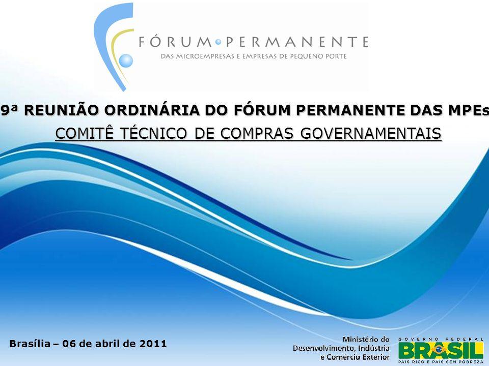 9ª REUNIÃO ORDINÁRIA DO FÓRUM PERMANENTE DAS MPEs Brasília – 06 de abril de 2011 COMITÊ TÉCNICO DE COMPRAS GOVERNAMENTAIS