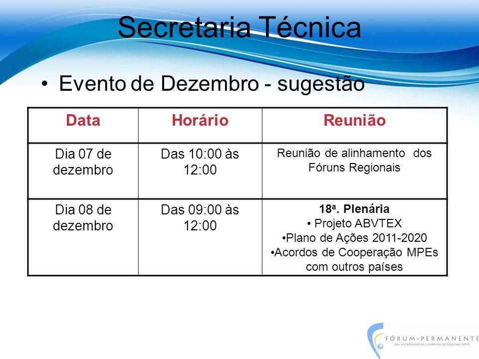 Evento de Dezembro - sugestão DataHorárioReunião Dia 07 de dezembro Das 10:00 às 12:00 Reunião de alinhamento dos Fóruns Regionais Dia 08 de dezembro Das 09:00 às 12:00 18 a.