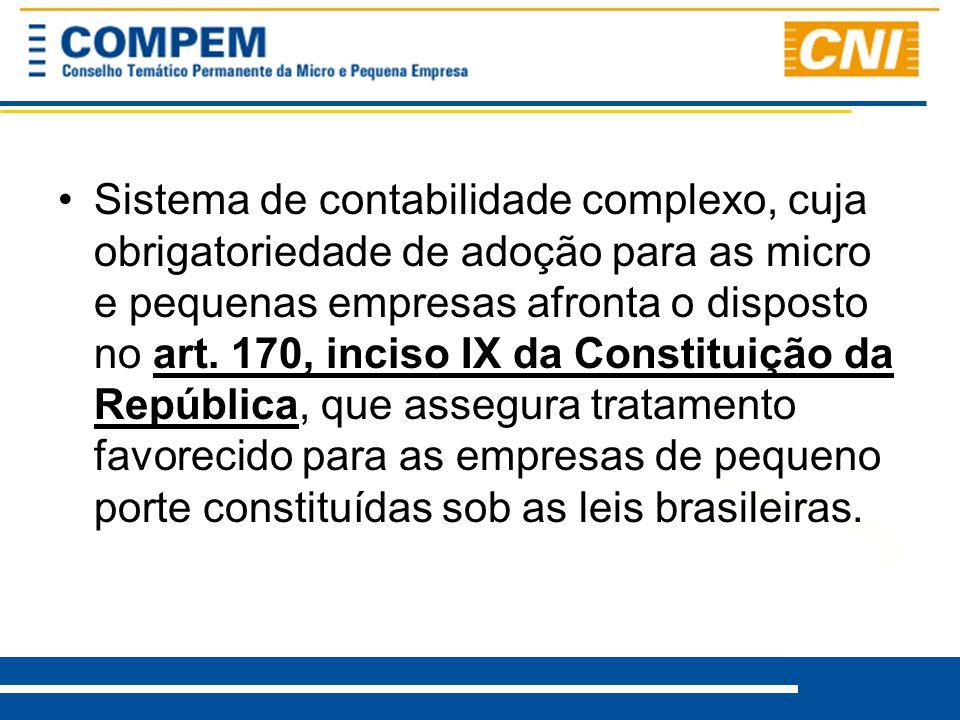 Sistema de contabilidade complexo, cuja obrigatoriedade de adoção para as micro e pequenas empresas afronta o disposto no art.