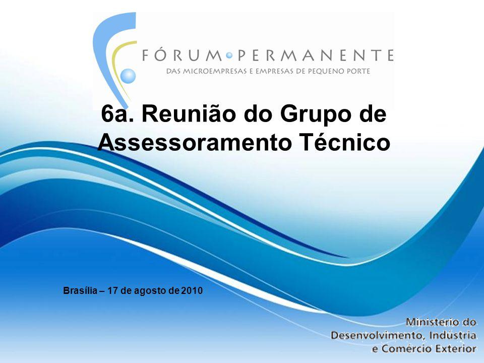 6a. Reunião do Grupo de Assessoramento Técnico Brasília – 17 de agosto de 2010