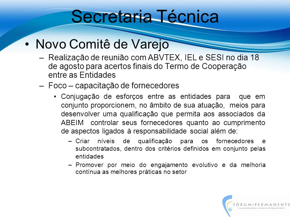 Novo Comitê de Varejo –Realização de reunião com ABVTEX, IEL e SESI no dia 18 de agosto para acertos finais do Termo de Cooperação entre as Entidades