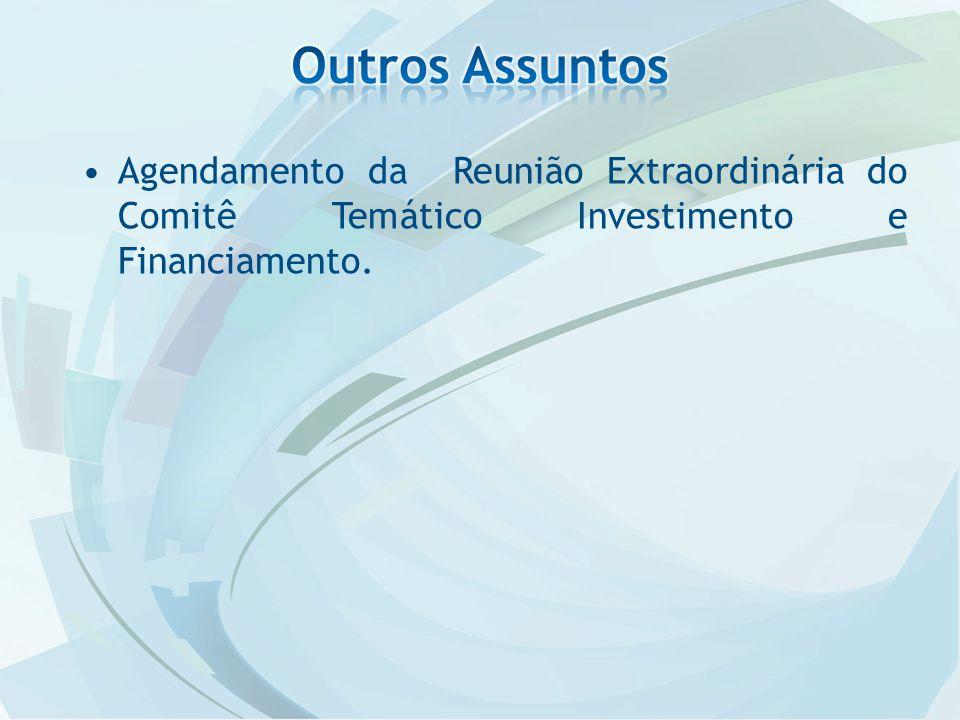 Agendamento da Reunião Extraordinária do Comitê Temático Investimento e Financiamento.