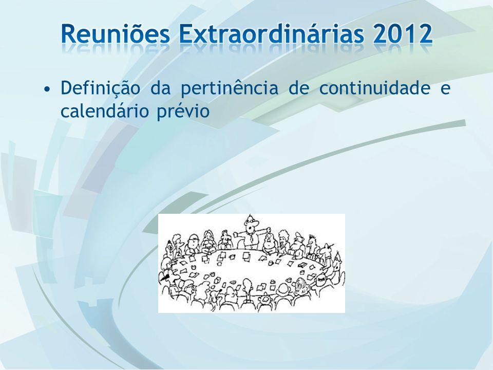 Definição da pertinência de continuidade e calendário prévio