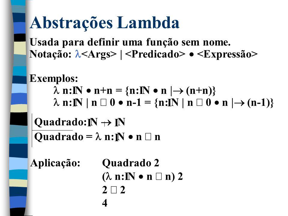 Definição Formal de Sobreposição [X, Y] __  __ : (X  Y)  (X  Y)  (X  Y)  f, g: X  Y  f  g = ((dom g) f)  g  Cálculo do exemplo anterior segundo a definição: f  g= ((dom g) {João |  Maria, José |  Neide})  {José |  Magda} = ({José} {João |  Maria, José |  Neide})  {José |  Magda} = {João |  Maria}  {José |  Magda}   Teoremas: 1.f  f = f 2.f  (g  h) = (f  g)  h 3.{}  f = f 4.f  {} = f 5.(dom f  dom g) = {}  f  g = f  g = g  f  