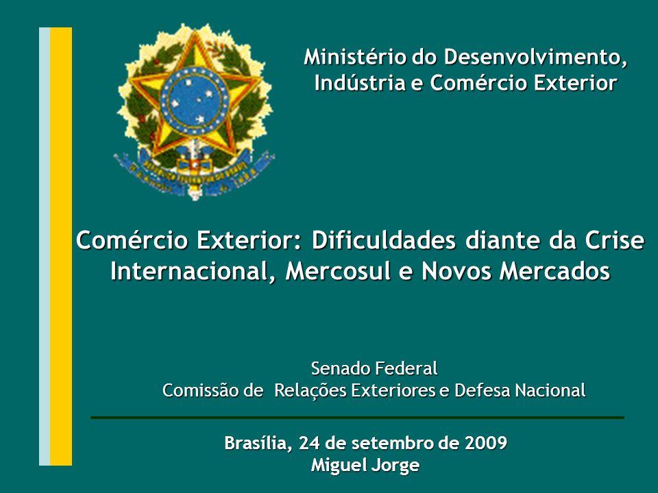 Senado Federal Comissão de Relações Exteriores e Defesa Nacional Ministério do Desenvolvimento, Indústria e Comércio Exterior Brasília, 24 de setembro