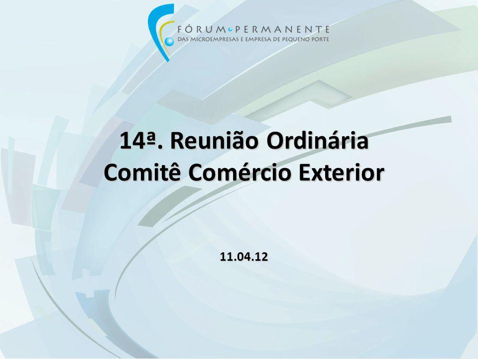 14ª. Reunião Ordinária Comitê Comércio Exterior 11.04.12