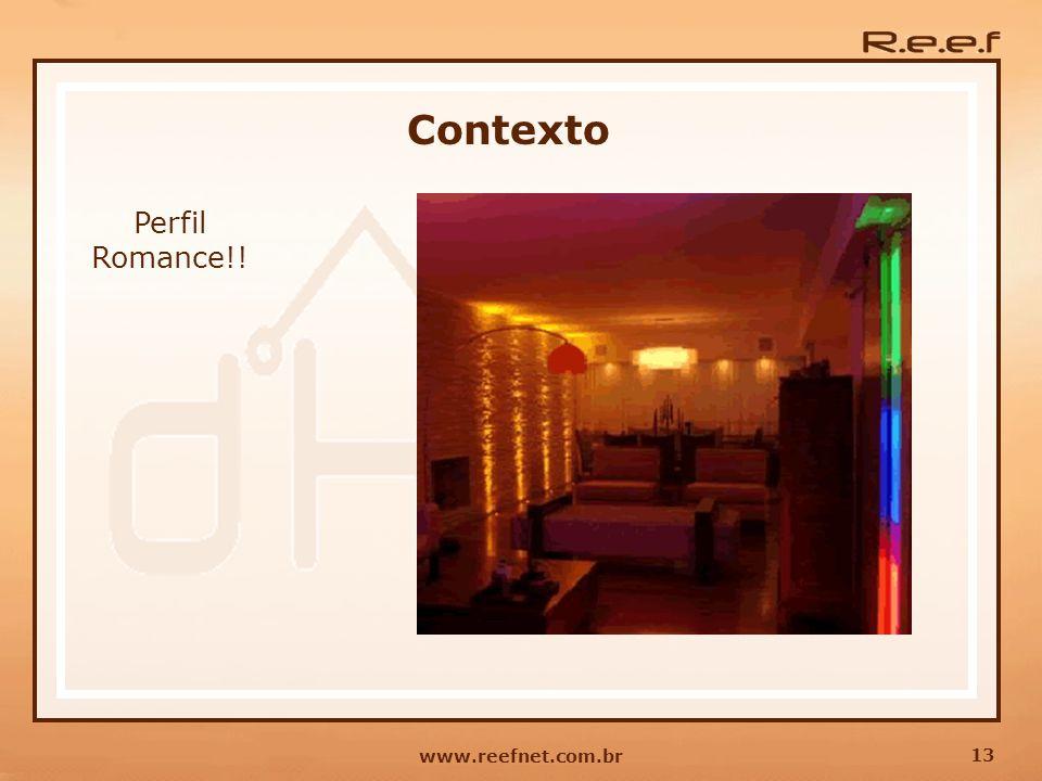 13 www.reefnet.com.br Contexto Perfil Romance!!