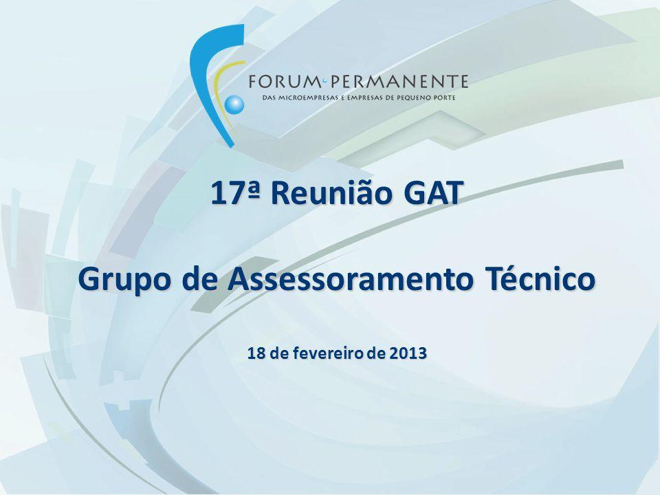 17ª Reunião GAT Grupo de Assessoramento Técnico 18 de fevereiro de 2013