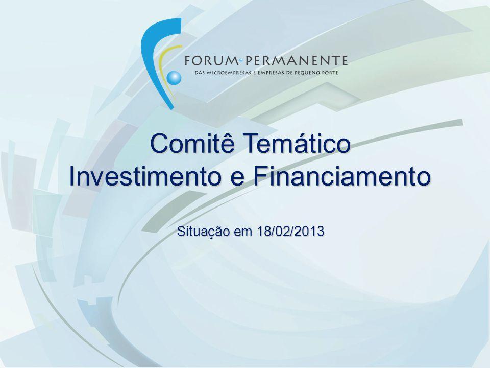 Comitê Temático Investimento e Financiamento Situação em 18/02/2013