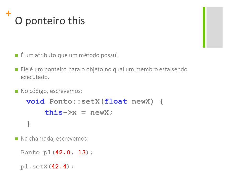 + O ponteiro this É um atributo que um método possui Ele é um ponteiro para o objeto no qual um membro esta sendo executado.