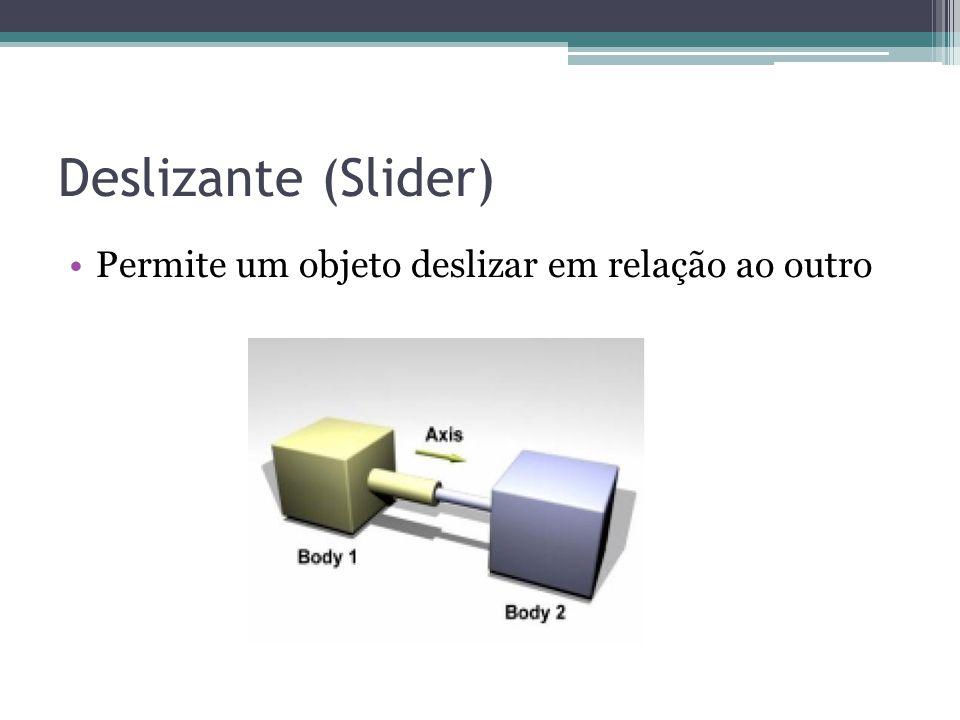 Deslizante (Slider) Permite um objeto deslizar em relação ao outro
