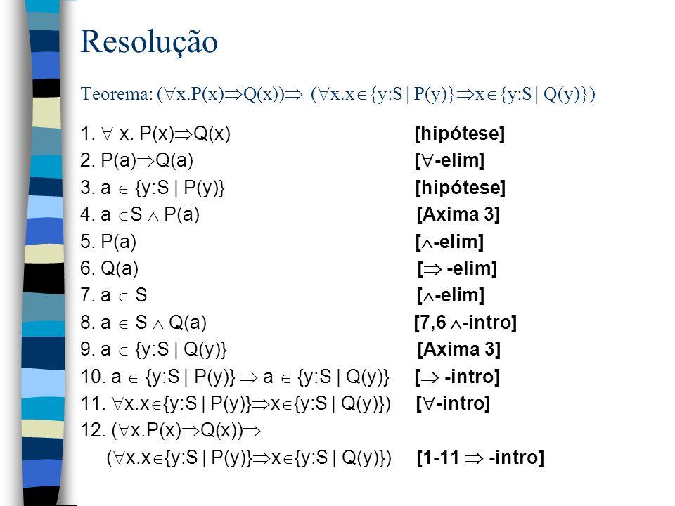 Exercício Prove o seguinte teorema n Teorema. A substituição de um predicado (numa representação de conjuntos por compreesão) por um predicado mais fr