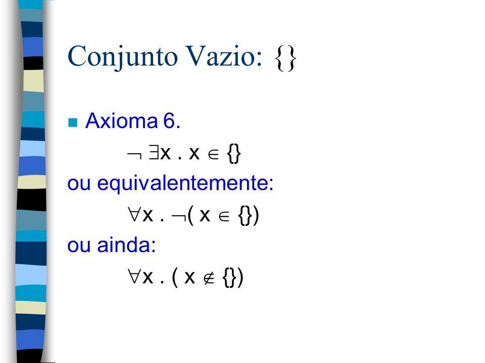 Resolução Teorema: (  x.P(x)  Q(x))  (  x.x  {y:S   P(y)}  x  {y:S   Q(y)}) 1.  x. P(x)  Q(x) [hipótese] 2. P(a)  Q(a) [  -elim] 3. a  {y: