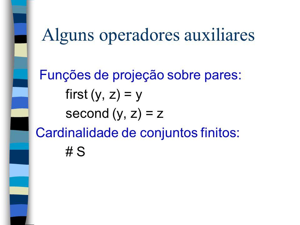 Produto Cartesiano:  Definição. p  (S  T)   y, z. p = (y, z)  y  S  z  T Usando a notação de compreensão, temos: (S  T) = {y : S; z : T. (y,