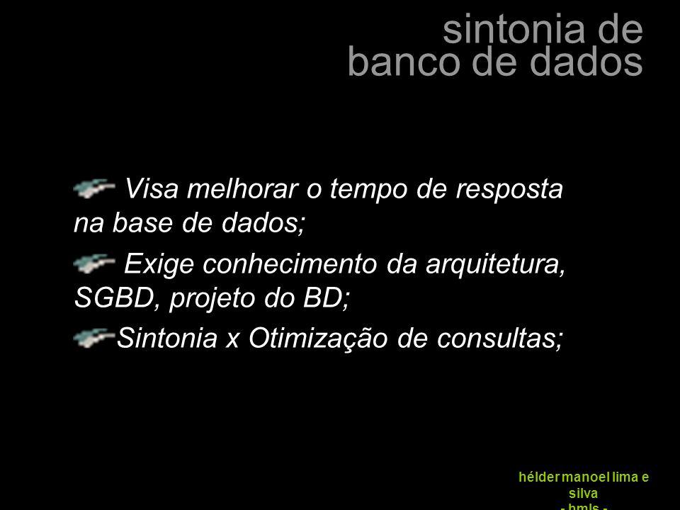 sintonia de banco de dados hélder manoel lima e silva - hmls - OTIMIZAÇÃO POR CUSTO E POR REGRAS CUSTO 1.